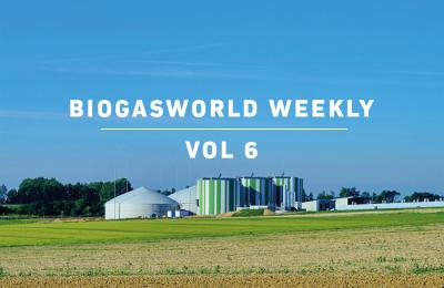 BiogasWorld Weekly Vol 6